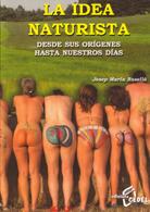 La idea naturista. Desde sus orígenes hasta nuestros días.