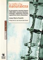 La vuelta a la naturaleza. El pensamiento naturista hispano (1890-2000)