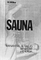 Sauna. Manantial de salud, bienestar y energía.